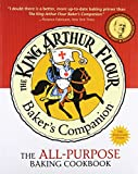 King Arthur Flour: The King Arthur Flour Baker's Companion: The All-Purpose Baking Cookbook