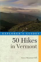 Explorer's Guide 50 Hikes in Vermont…
