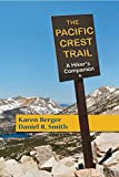 Berger, Karen: The Pacific Crest Trail: A Hiker's Companion (Second Edition)