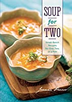 Soup for Two: Small-Batch Recipes for One,…
