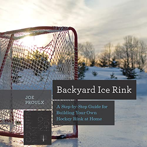 backyard-ice-rink-a-step-by-step-guide-for-building-your-own-hockey-rink-at-home-countryman-know-how