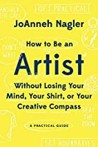 How to Be an Artist Without Losing Your…