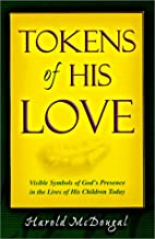 Tokens of His Love: Visible Symbols of…
