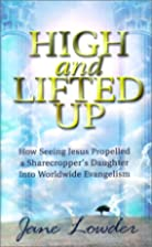 High and Lifted Up: How Seeing Jesus…