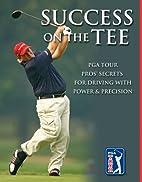 Success on the Tee: PGA TOUR Pros' Secrets…