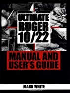 The Ultimate Ruger 10/22 Manual And…