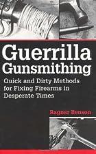 Guerrilla Gunsmithing: Quick And Dirty…