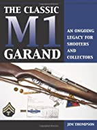 The Classic M1 Garand: An Ongoing Legacy For…