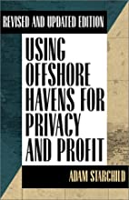 Using Offshore Havens for Privacy & Profit:…