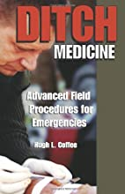 Ditch Medicine: Advanced Field Procedures…
