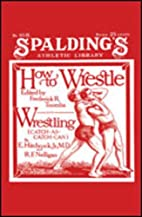 How To Wrestle And…