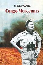 Congo Mercenary by Mike Hoare