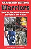 Christensen, Loren W.: Warriors: Expanded and Updated Edition: More on Living with Courage, Discipline, and Honor