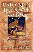 Unlocking the Power of Your Purpose by John…