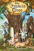 The Francis Tree by Kevin Prochaska