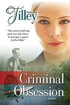 Criminal Obsession by Tamara Tilley