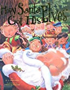 How Santa Got His Elves by Ellen Sullivan