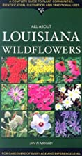All about Louisiana Wildflowers by Jan W.…