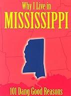 Why I Live in Mississippi: 101 Dang Good…