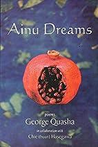 Ainu Dreams (Barrytown) by George Quasha
