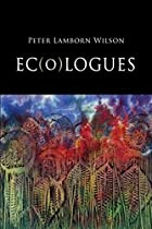 Ec(o)logues by Peter Lamborn Wilson