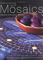 Decorating with MOSAICS by Deborah…