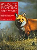 Seslar, Patrick: Wildlife Painting Step by Step