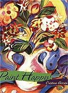Paint Happy by Cristina Acosta