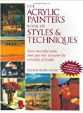 Wolf, Rachel: The Acrylic Painter's Book of Styles & Techniques