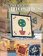 Polymer Clay Mosaics by Sue Heaser