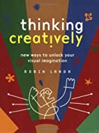 Thinking Creatively: New Ways to Unlock Your…
