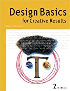 Design Basics for Creative Results by Bryan…