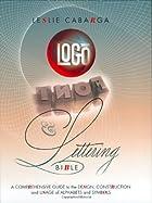Logo Font & Lettering Bible: A Comprehensive…
