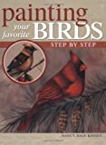Kinney, Nancy Dale: Painting Your Favorite Birds Step by Step