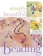 Simply Beautiful BEADING by Heidi Boyd