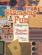 Stamping Fun For Beginners by Mary Jo McGraw