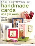 Bolton, Vivienne: The Big Book Of Handmade Cards and Giftwrap: Over 50 Step-by-Step Projects