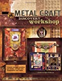 Obrien, Linda: Metal Craft Discovery Workshop: Create Unique Jewelry, Art Dolls, Collage Art, Keepsakes and More!