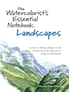 The Watercolorist's Essential Notebook -…