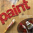 Paint: Illustrated Techniques for Every…