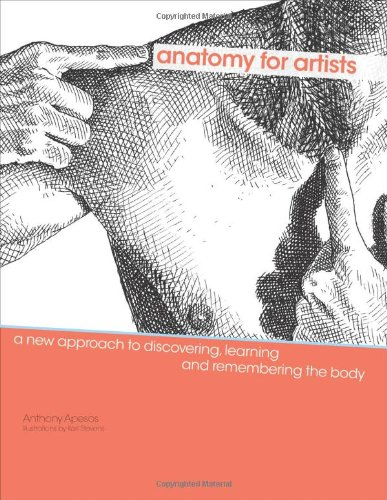 anatomy-for-artists-a-new-approach-to-discovering-learning-and-remembering-the-body