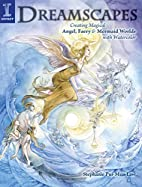 Dreamscapes: Creating Magical Angel, Faery &…