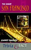 Bailey, Janet: The Great San Francisco Trivia & Fact Book