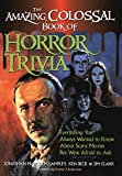 Malcolm, Jonathan: The Amazing, Colossal Book of Horror Trivia: Everything You Always Wanted to Know about Scary Movies