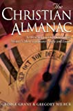 Grant, George: The Christian Almanac: A Dictionary of Days Celebrating History's Most Significant People and Events