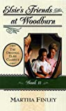 Finley, Martha: Elsie&#39;s Friends at Woodburn: Book 13