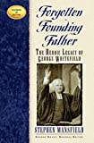 Mansfield, Stephen: Forgotten Founding Father: The Heroic Legacy of George Whitefield