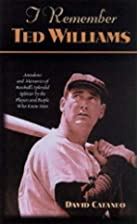 I Remember Ted Williams: Anecdotes and…