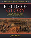 Miles, Jim: Fields of Glory: A History and Tour Guide of the War in the West, the Atlanta Campaign, 1864