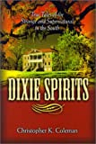 Coleman, Christopher K.: Dixie Spirits